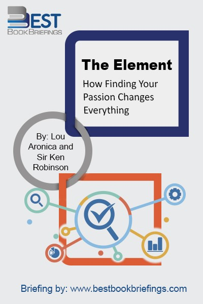 The Element is the point at which natural talent meets personal passion. When people arrive at the Element, they feel most themselves, most inspired and achieve their highest levels. With a wry sense of humor, and drawing on the stories of a wide range of artists, scientists, athletes, business leaders, academics,