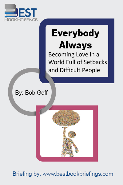In this Summary of Bob Goff's new book Everybody, Always, he explains that we loved people before and we are going to love more people as the days go by. We also have been loved and cherished by those surrounding us and we tend to try as hard as we can