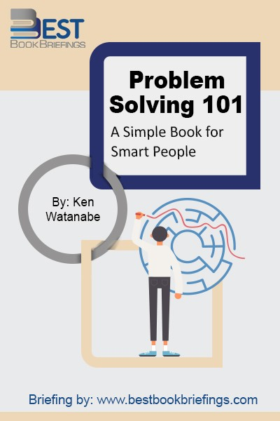 Ken Watanabe originally wrote Problem Solving 101 for Japanese schoolchildren. His goal was to help shift the focus in Japanese education from memorization to critical thinking, by adapting some of the techniques he had learned as an elite McKinsey consultant.