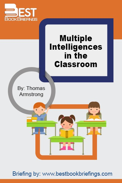 InMultiple Intelligences in the Classroom, Thomas Armstrong describes how educators can bring Howard Gardner's theory of multiple intelligences into the classroom every day.   Combining clear explanations and practical advice,Multiple Intelligences in the Classroomis an excellent guide to identifying, nurturing, and supporting the unique capabilities of evey student.