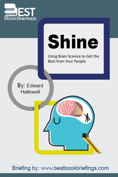 In Shine, bestselling author, psychiatrist, and ADD expert Edward Hallowell draws on brain science, performance research, and his own experience helping people maximize their potential to present a proven process for getting the best from your people.