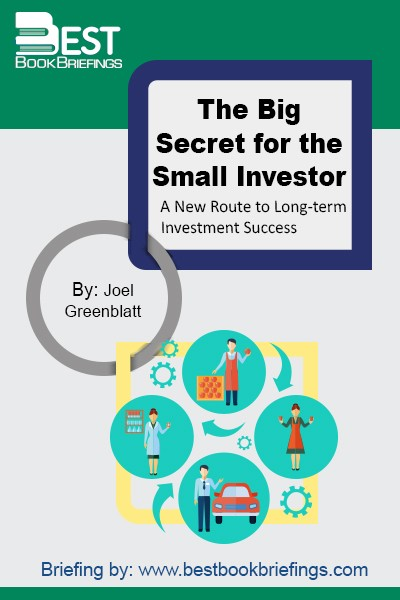 In The Big Secret for the Small Investor, bestselling author Joel Greenblatt explains to everyday investors how to value a business, and why the small investor has an inherent edge over the big investment firms that have to show results month by month, quarter by quarter, year by year. Greenblatt then goes