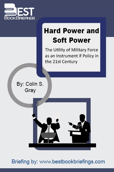 Soft power is much cheaper than the hard power of military force. All too often, military force seems to fail as an instrument of policy and, as a consequence, it invites the view that it is becoming obsolescent and even anachronistic. Dr. Colin Gray subjects hard and soft power to close