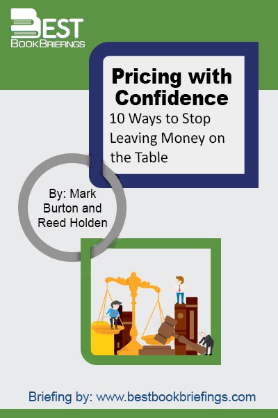 In Pricing with Confidence, pricing gurus Reed Holden and Mark Burton offer a radically different solution—one that actually builds revenues and profits without lowering prices. The key? Linking prices to the value delivered. The real trick is to bring people from marketing, product development, sales, and senior management into the process