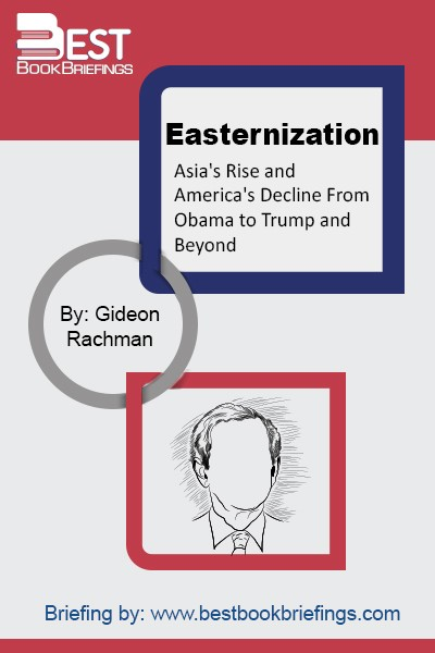 Easternization is the defining trend to our age—the growing wealth of Asian nations is transforming the international balance of power. This shift to the East is shaping the lives of people all over the world, the fate of nations, and the great questions of war and peace. Gideon Rachman offers a