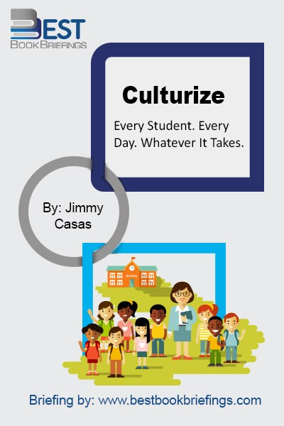 Eradicate Average! CULTURIZE Your School. Average schools don't inspire greatness--and greatness is what our world needs if we are going to produce world-changing learners. In Culturize, author and education leader Jimmy Casas shares insights into what it takes to cultivate a community of learners who embody the innately human traits our