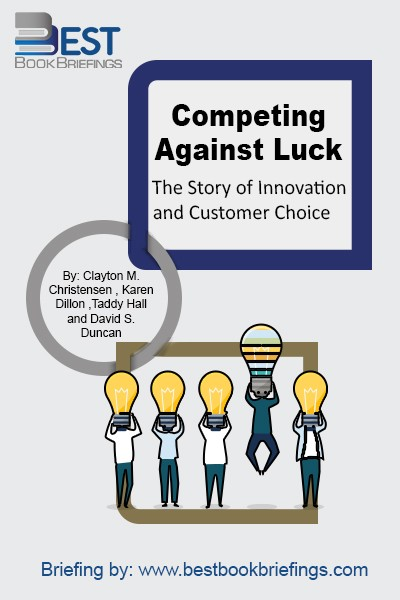 Customers don't simply buy products or services; they hire them to do a job. Understanding customers does not drive innovation success. Understanding customer jobs does. If you build your foundation on the pursuit of understanding your customers' jobs, your strategy will no longer need to rely on luck. In fact, you'll