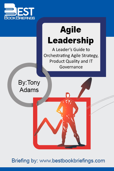 The Summary of Agile Leadership: A Leader's Guide to Orchestrating Agile Strategy, Product Quality and IT Governance by Tony Adams presents the philosophy behind Agile Framework for software development. The author, Tony Adams, consciously and clearly illustrates how to use the framework. He discusses how to assure product quality while aiming