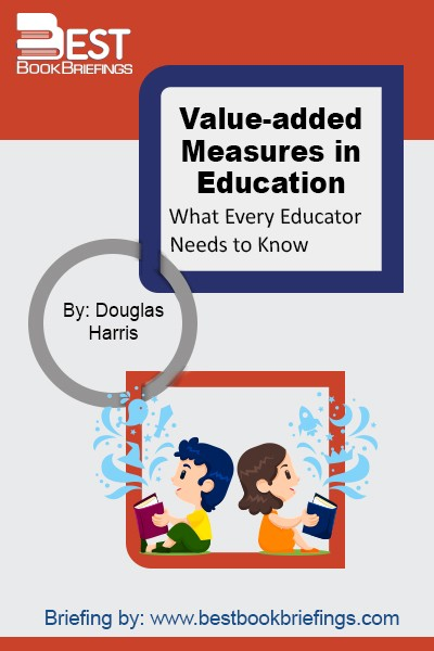 In Value-Added Measures in Education, economist and education researcher Douglas N. Harris takes on one of the most hotly debated topics in education. Drawing on his extensive work with schools and districts, he sets out to help educators and policy makers understand this innovative approach to assessment.  Written in straightforward language