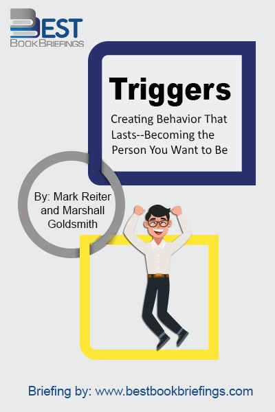 A trigger is any stimulus that reshapes our thoughts and actions. In every waking hour we're being triggered by people, events, and circumstances that have the potential to change us. They can be major moments. They can be pleasant, like a teacher's praise that elevates our discipline and ambition and turns