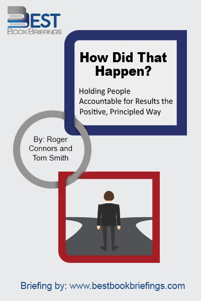 All the surprises caused by a lack of personal accountability plague almost every organization today, from the political arena to every large and small business. How Did That Happen? offers a proven way to eliminate these nasty surprises, gain an unbeatable competitive edge, and enhance performance by holding others accountable the