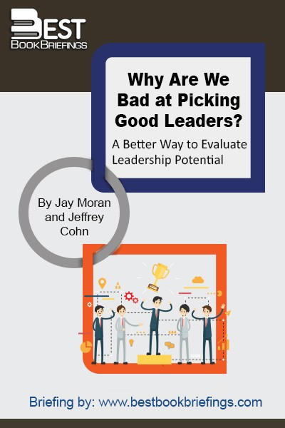 It is difficult to pick good leaders. Time and again, we complain about the quality of the men and women who run our companies, organizations, and governments. We bemoan their incompetence, their detachment, their lack of urgency. Inevitably we get rid of these leaders and move on to the next ones,