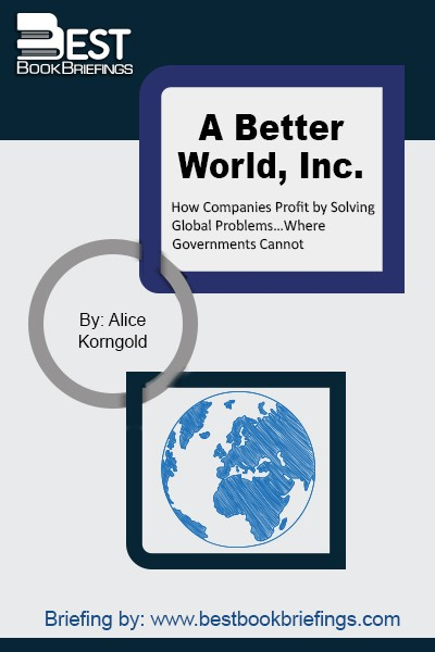 This book has two purposes. First, to feature companies that are highly innovative in finding solutions to the world's most malignant difficulties as a means to build the corporations' long-term success and value. Second, and most importantly, to show that the most serious issues facing humanity and our planet can only