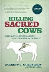 Western culture is riddled with destructive myths about money and prosperity that are severely limiting individuals' power, creativity, and financial potential. In  Killing Sacred Cows,  Gunderson boldly exposes ingrained fallacies and misguided traditions in the world of personal finance.