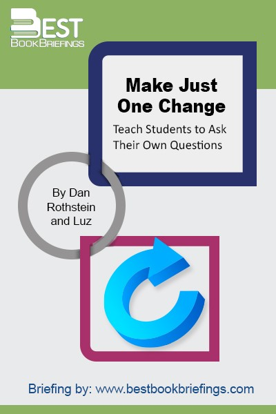 Make Just One Change features the voices and experiences of teachers in classrooms across the country to illustrate the use of the Question Formulation Technique across grade levels and subject areas and with different kinds of learners.