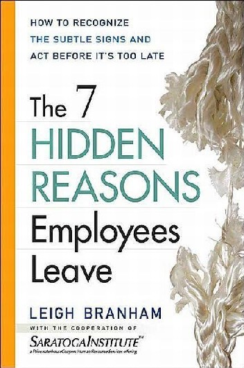 Based on research performed by the prestigious Saratoga Institute, The 7 Hidden Reasons Employees Leave provides readers with real solutions for the costly problem of employee turnover. Readers will learn how to align employee expectations with the realities of the position, avoid job–person mismatches, and provide feedback and coaching that breed