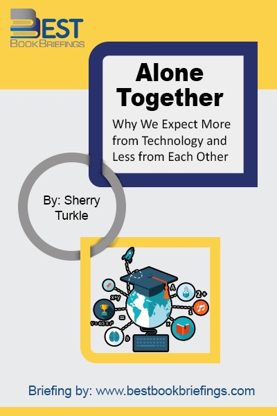 Alone together is a book written by Sherry Turkle who is a Professor of the Social Studies of Science and Technology at MIT. She traces back technology and its invasion into our lives and its impact in our behaviors, expectations, and way of thinking. She elaborately through many examples shows how