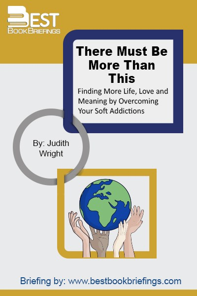 There Must Be More Than This helps you identify and fulfill the deeper longings behind your soft addictions. Judith Wright's eight-step program has now been used by hundreds of her students to overcome their soft addictions and open up their lives to a greater sense of purpose and happiness. There Must