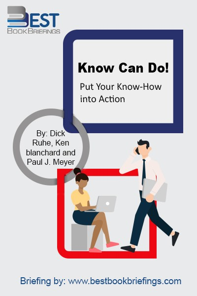 In Know Can Do!, bestselling author Ken Blanchard, Success Motivation Institute founder Paul J. Meyer, and ace motivational speaker and consultant Dick Ruhe use a story about an author with questions and an entrepreneur with answers to offer a simple and systematic approach for learning more efficiently and using that knowledge